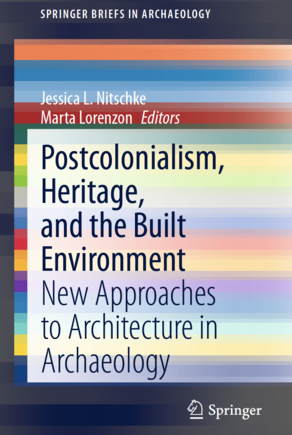 Cover of the book Postcolonialism, Heritage, and the Built Environment. New Approaches to Architecture in Archaeology