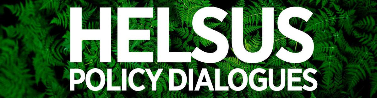 HELSUS Policy Dialogues